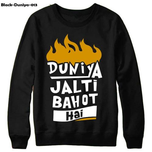 Duniya jalti Bohat hai Black Best Quality Sweat Shirt