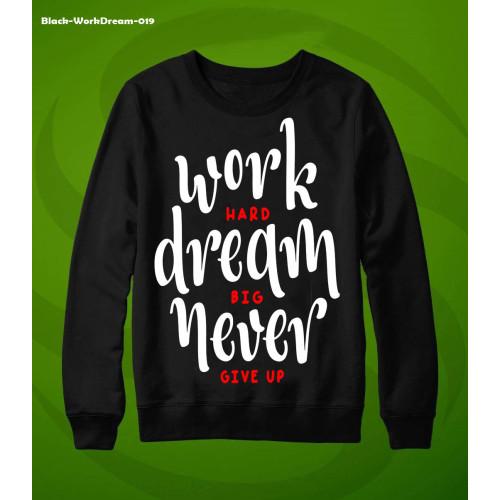 Work Hard Never Dream Big Black Sweatshirt