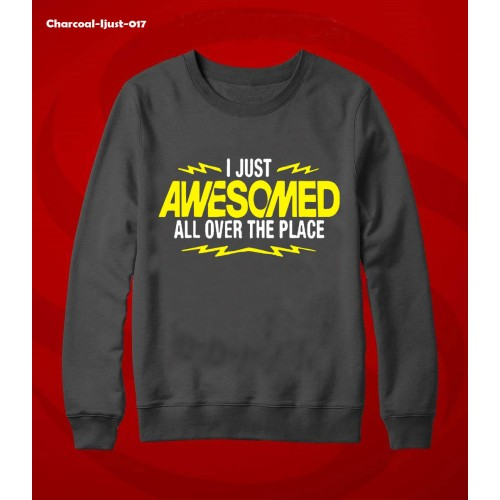 I Just Awesome Grey Sweatshirt For Men