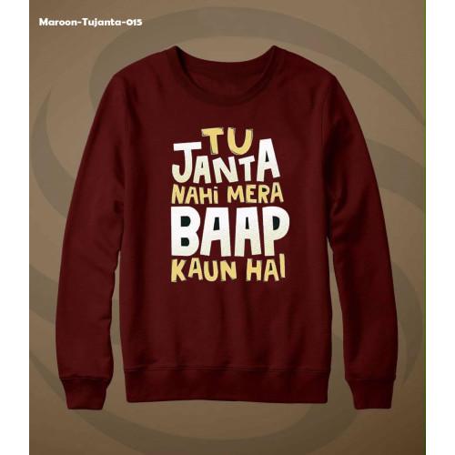 Tu Janta Ni Mera Baap Kon Hai High-Quality Maroon Sweatshirt