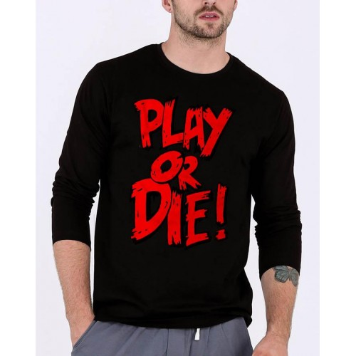 Play or Die Black Full Sleeves T-Shirt