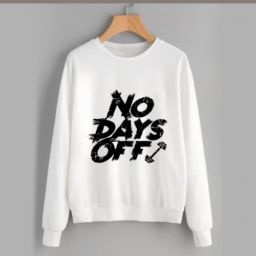 No Days Off White Fleece Sweatshirt Unisex